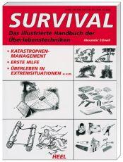 Survival: Das illustrierte Handbuch der Überlebenstechniken